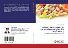 Couverture de Design and evaluation of prolonged release gliclazide matrix tablets