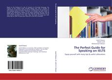 Bookcover of The Perfect Guide for Speaking on IELTS