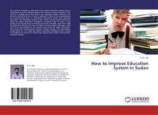 Buchcover von How to Improve Education System in Sudan