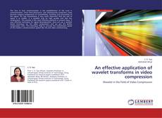 Buchcover von An effective application of wavelet transforms in video compression
