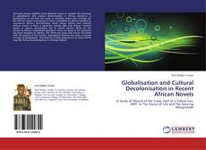 Portada del libro de Globalisation and Cultural Decolonisation in Recent African Novels