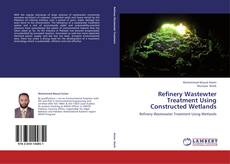 Bookcover of Refinery Wastewter Treatment Using Constructed Wetlands