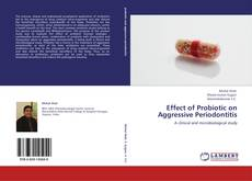 Bookcover of Effect of Probiotic on Aggressive Periodontitis
