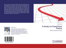 A Study on Fixed Point Theory的封面