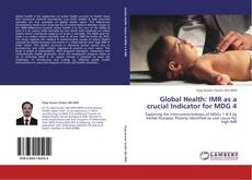 Bookcover of Global Health:  IMR as a crucial Indicator for MDG 4