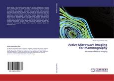 Bookcover of Active Microwave Imaging for Mammography