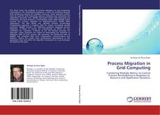 Bookcover of Process Migration in  Grid Computing