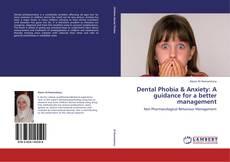 Dental Phobia & Anxiety: A guidance for a better management kitap kapağı