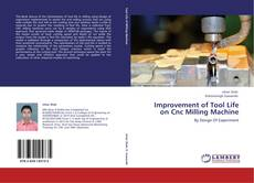 Bookcover of Improvement of Tool Life on Cnc Milling Machine