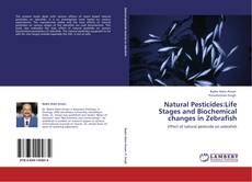 Capa do livro de Natural Pesticides:Life Stages and Biochemical changes in Zebrafish
