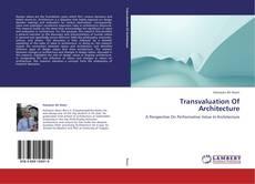 Couverture de Transvaluation Of Architecture