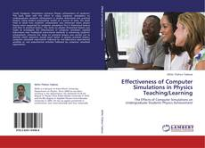 Bookcover of Effectiveness of Computer Simulations in Physics Teaching/Learning