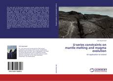 Bookcover of U-series constraints on mantle melting and magma evolution