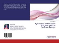 Symmetries and Invariant Solutions to Some Nonlinear Systems kitap kapağı