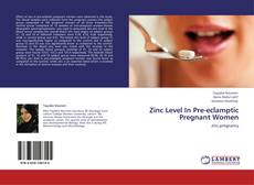 Bookcover of Zinc Level In Pre-eclamptic Pregnant Women