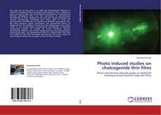 Portada del libro de Photo induced studies on chalcogenide thin films