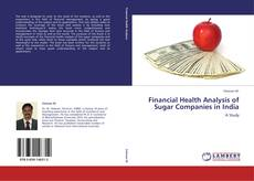Bookcover of Financial Health Analysis of Sugar Companies in India