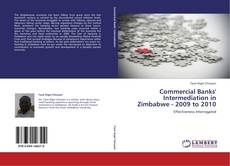 Bookcover of Commercial Banks' Intermediation in Zimbabwe - 2009 to 2010