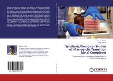 Synthesis,Biological Studies of Macrocyclic Transition Metal Complexes kitap kapağı
