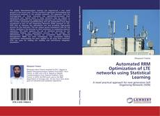 Bookcover of Automated RRM Optimization of LTE networks using Statistical Learning