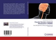 Copertina di Pseudo Random Arterial Modulation (PRAM)