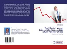 Bookcover of The Effect of Macro-Economic Factors on stock return Volatility at NSE