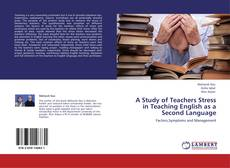 Capa do livro de A Study of Teachers Stress in Teaching English as a Second Language