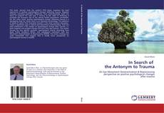 Bookcover of In Search of   the Antonym to Trauma