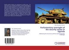 Copertina di Parliamentary oversight of the security sector in Uganda