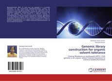 Portada del libro de Genomic library construction for organic solvent tolerance
