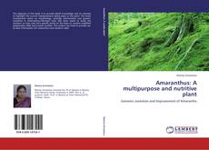 Bookcover of Amaranthus: A multipurpose and nutritive plant