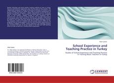 School Experience and Teaching Practice in Turkey kitap kapağı