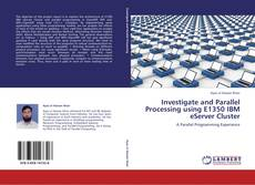 Investigate and Parallel Processing using E1350 IBM eServer Cluster的封面