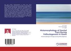 Bookcover of Histomorphology of Genital Tract During Folliculogenesis in Goats