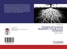 Prospects of Tourism in Bangladesh: A Study on the Sundarbans的封面