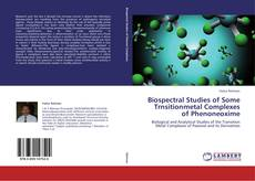 Buchcover von Biospectral Studies of Some Trnsitionmetal Complexes of Phenoneoxime