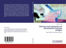 Bookcover of Cloning and expression of recombinant Fasciola antigen‎