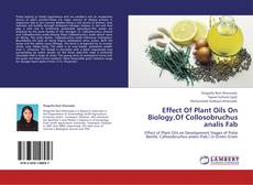 Capa do livro de Effect Of Plant Oils On Biology,Of Collosobruchus analis Fab