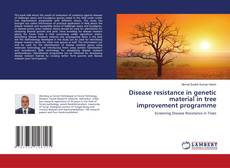 Borítókép a  Disease resistance in genetic material in tree improvement programme - hoz