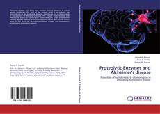 Proteolytic Enzymes and Alzheimer's disease kitap kapağı