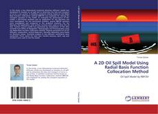 A 2D Oil Spill Model Using Radial Basis Function Collocation Method kitap kapağı