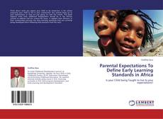 Bookcover of Parental Expectations To Define Early Learning Standards in Africa
