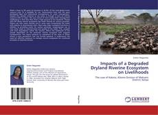 Bookcover of Impacts of a Degraded Dryland Riverine Ecosystem on Livelihoods