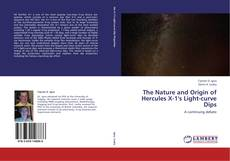 Обложка The Nature and Origin of Hercules X-1's Light-curve Dips
