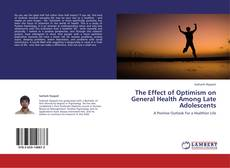 Bookcover of The Effect of Optimism on General Health Among Late Adolescents