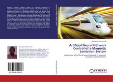 Couverture de Artificial Neural Network Control of a Magnetic Levitation System
