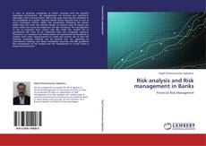 Bookcover of Risk analysis and Risk management in  Banks