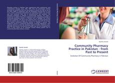 Bookcover of Community Pharmacy Practice in Pakistan : from Past to Present
