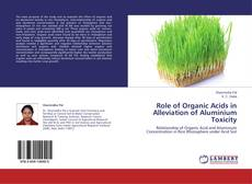 Bookcover of Role of Organic Acids in Alleviation of Aluminium Toxicity