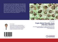 Copertina di Triple Metal Double Gate (TM-DG) MOSFET